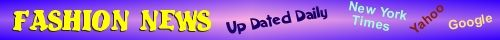 Fashion News Up Dated Daily
