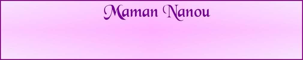 Maman Nanou...